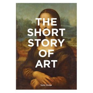 The Short Story of Art by Susie Hodge