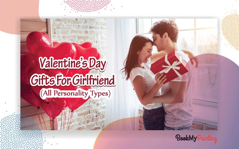 Valentine's Day Gifts For Girlfriend (All Personality Types)